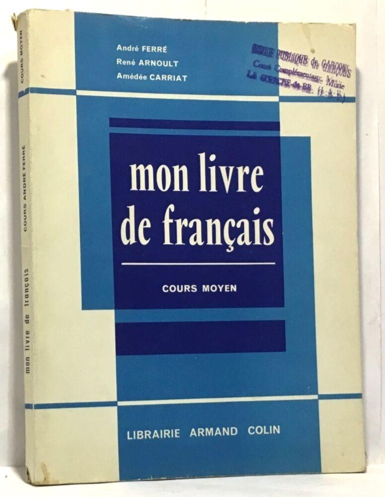 Mon livre de français - cours moyen | ferré arnoult carriat | etat correct