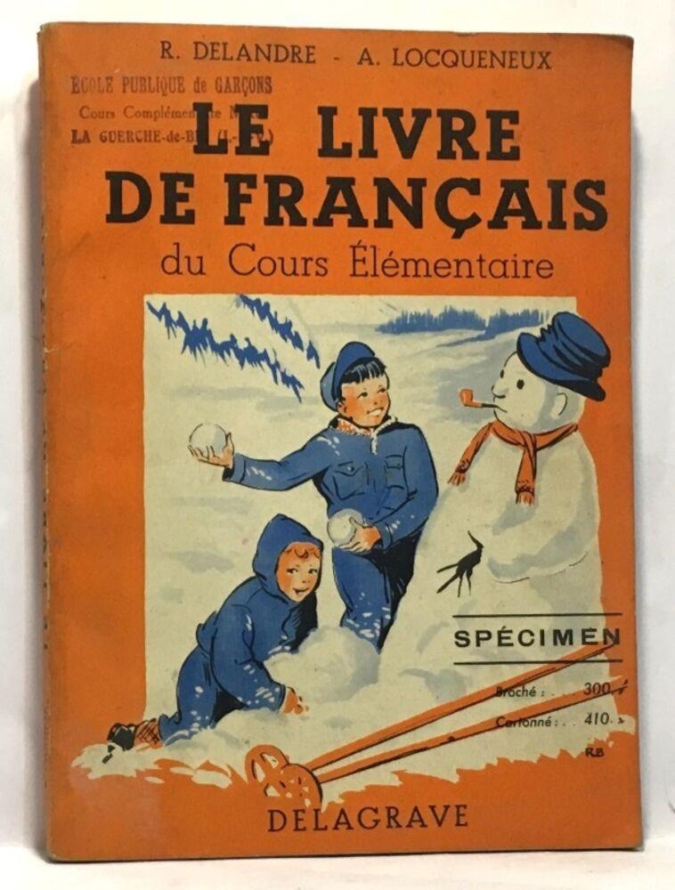 Le livre de français du cours élémentaire - classe de 9e des lycées et