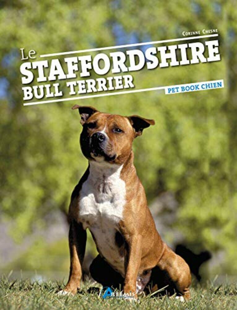 Le staffordshire bull terrier   chesne corinne   très bon état
